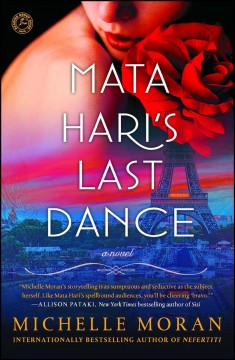 Mata Hari's last dance : a novel / Michelle Moran.