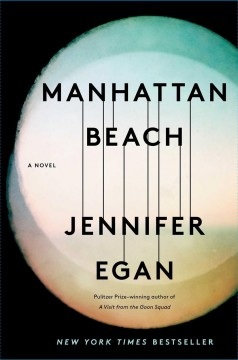 Manhattan Beach / Jennifer Egan - Jennifer Egan
