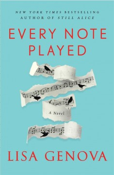 Every note played : a novel / Lisa Genova. - Lisa Genova.