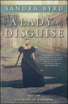 A lady in disguise : a novel / Sandra Byrd.