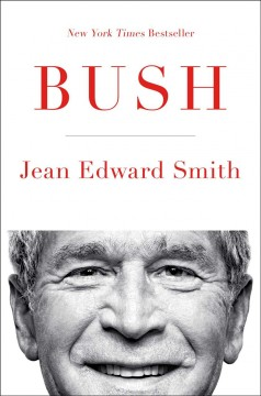 Bush / Jean Edward Smith - Jean Edward Smith
