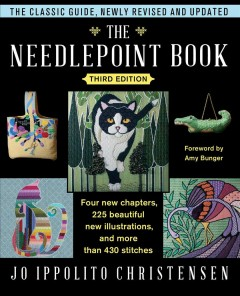 The needlepoint book /  Jo Ippolito Christensen ; foreword by Amy Bunger.
