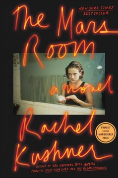 The mars room /  Rachel Kushner.