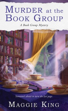 Murder at the book group /  Maggie King. - Maggie King.