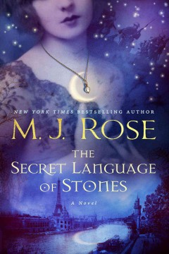 The secret language of stones : a novel / M.J. Rose.