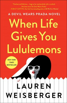 When Life Gives You Lululemons / Lauren Weisberger - Lauren Weisberger