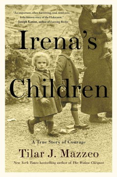 Irena's children : the extraordinary story of the woman who saved 2,500 children from the Warsaw ghetto / Tilar J. Mazzeo. - Tilar J. Mazzeo.