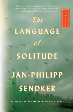 The language of solitude : a novel / Jan-Philipp Sendker ; translated by Christine Lo. - Jan-Philipp Sendker ; translated by Christine Lo.