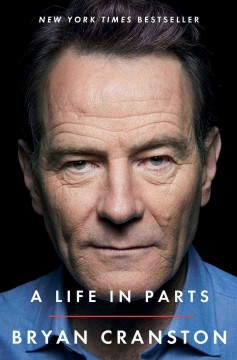 A Life In Parts / Bryan Cranston