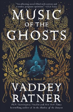 Music of the ghosts /  Vaddey Ratner.