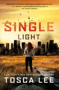 A single light : a novel / Tosca Lee. - Tosca Lee.