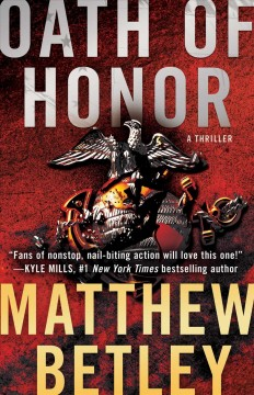 Oath of honor : a thriller / Matthew Betley.