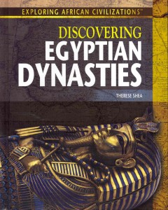 Discovering Egyptian dynasties /  Therese Shea.