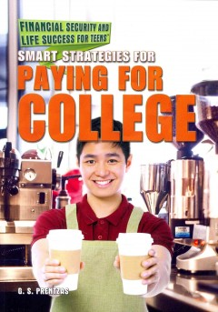 Smart strategies for paying for college /  G. S. Prentzas.
