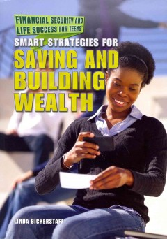 Smart strategies for saving and building wealth /  Linda Bickerstaff.