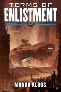 Terms of enlistment /  Marko Kloos. - Marko Kloos.