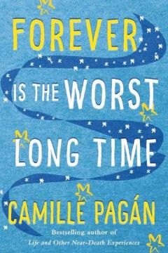 Forever is the worst long time /  Camille Pagán. - Camille Pagán.