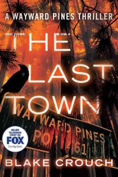 The Last Town /  Blake Crouch. - Blake Crouch.