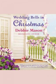 Wedding bells in Christmas /  Debbie Mason. - Debbie Mason.