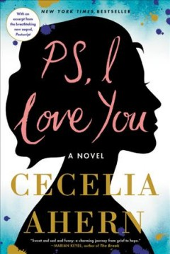 PS, I love you : a novel / Cecelia Ahern.