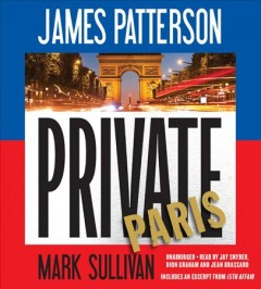 Private Paris /  James Patterson and Mark Sullivan.