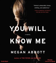 You will know me : a novel / Megan Abbott. - Megan Abbott.