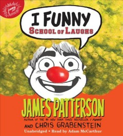 I funny : School of Laughs / James Patterson and Chris Grabenstein. - James Patterson and Chris Grabenstein.