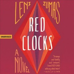 Red clocks : a novel / Leni Zumas. - Leni Zumas.