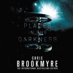 Places in the darkness /  Chris Brookmyre.
