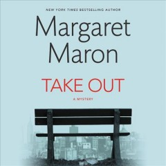 Take out : a mystery / Margaret Maron. - Margaret Maron.