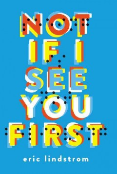 Not if I see you first /  Eric Lindstrom. - Eric Lindstrom.