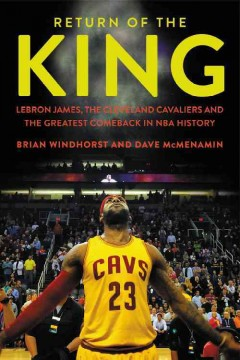 Return Of The King / Brian Windhorst and Dave McMenamin