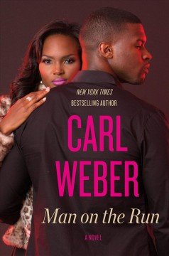 Man on the run /  Carl Weber. - Carl Weber.