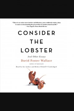 Consider the lobster : and other essays / David Foster Wallace. - David Foster Wallace.
