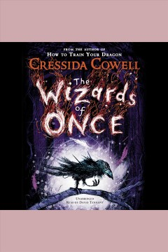 The wizards of once /  Cressida Cowell. - Cressida Cowell.