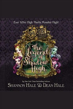 The legend of Shadow High /  Shannon Hale and Dean Hale.