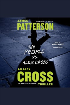 The people vs Alex Cross /  James Patterson. - James Patterson.