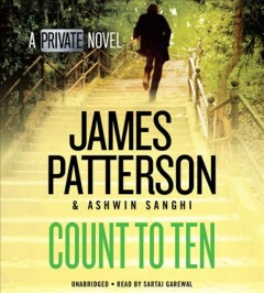 Count to ten : a private novel / James Patterson and Ashwin Sanghi. - James Patterson and Ashwin Sanghi.