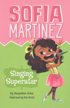 Singing superstar /  by Jacqueline Jules ; illustrated by Kim Smith. - by Jacqueline Jules ; illustrated by Kim Smith.