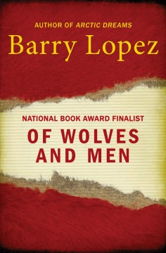 Of wolves and men /  Barry Lopez.