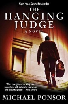 The hanging judge /  Michael A. Ponsor.