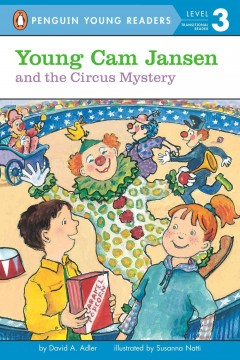 Young Cam Jansen and the circus mystery /  by David A. Adler ; illustrated by Susanna Natti. - by David A. Adler ; illustrated by Susanna Natti.