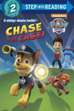 Chase is on the case! /  based on the teleplay