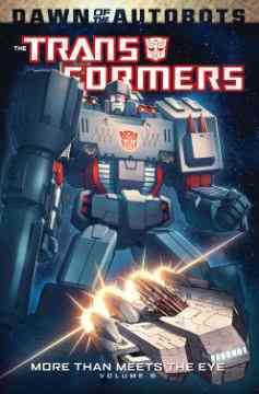 Transformers More than meets the eye Volume 6 /  written by James Roberts ; art by Alex Milne. - written by James Roberts ; art by Alex Milne.