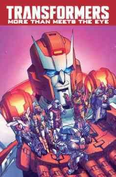 Transformers More than meets the eye Volume 8 /  written by James Roberts ; art by Hayato Sakamoto (Issues #39 & 44), Brendan Cahill (Issue #40), and Alex Milne (Issues #41-43). - written by James Roberts ; art by Hayato Sakamoto (Issues #39 & 44), Brendan Cahill (Issue #40), and Alex Milne (Issues #41-43).