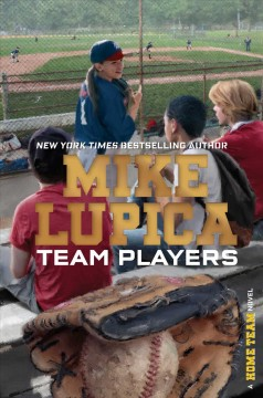 Team players /  Mike Lupica.