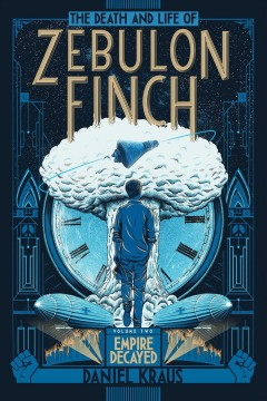 The death and life of Zebulon Finch Volume 2,  as prepared by the esteemed fictionist, Mr. Daniel Kraus. - as prepared by the esteemed fictionist, Mr. Daniel Kraus.