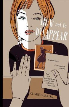 How not to disappear /  Clare Furniss. - Clare Furniss.