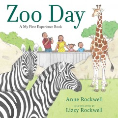 Zoo day /  by Anne Rockwell ; illustrated by Lizzy Rockwell. - by Anne Rockwell ; illustrated by Lizzy Rockwell.