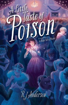 A little taste of poison /  R.J. Anderson. - R.J. Anderson.